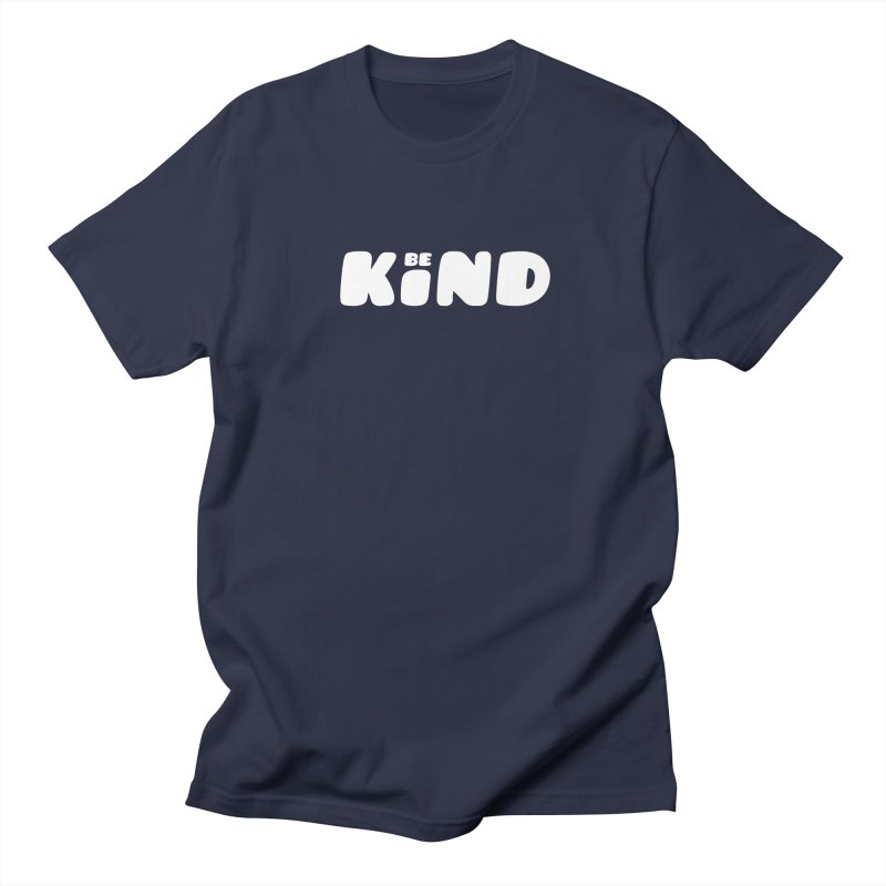 Be Kind Women's Unisex T-Shirt by lunchboxbrain's Artist Shop