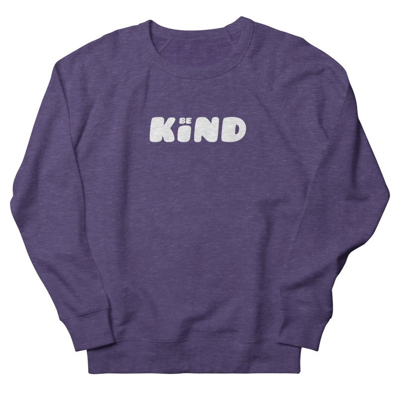 Be Kind Men's French Terry Sweatshirt by lunchboxbrain's Artist Shop