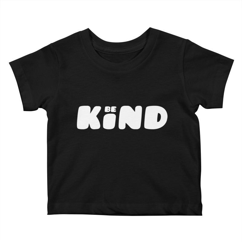 Be Kind Kids Baby T-Shirt by lunchboxbrain's Artist Shop