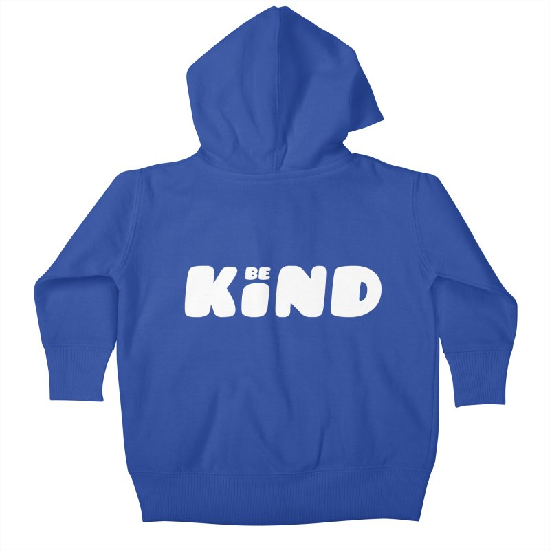 Be Kind Kids Baby Zip-Up Hoody by lunchboxbrain's Artist Shop