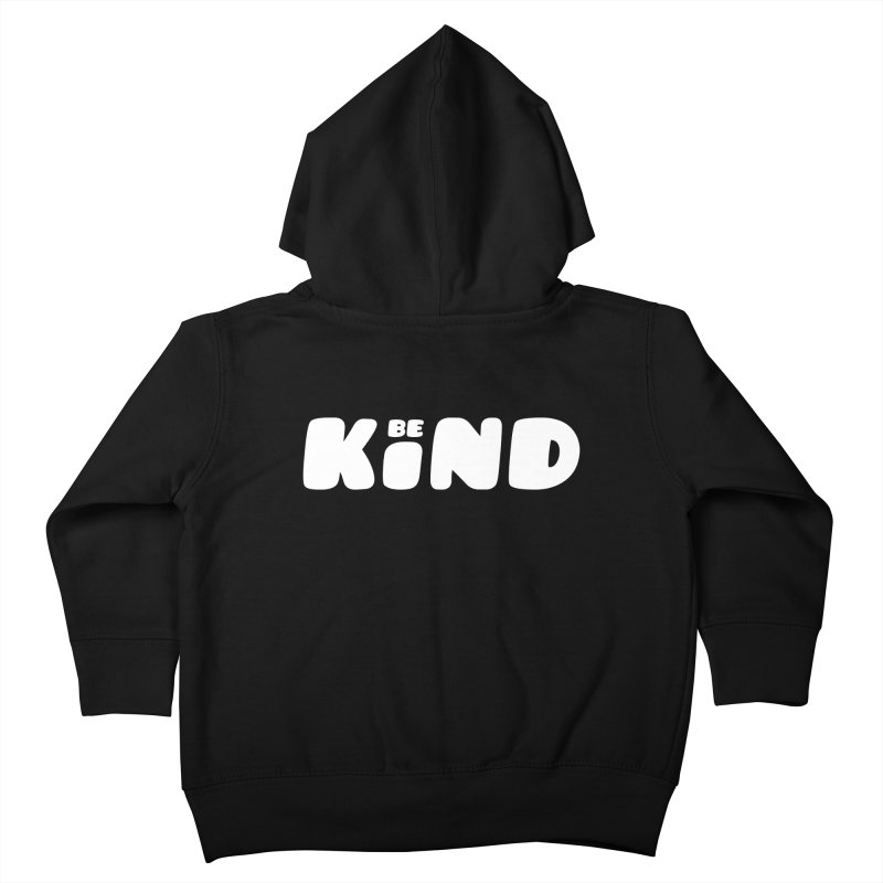 Be Kind Kids Toddler Zip-Up Hoody by lunchboxbrain's Artist Shop