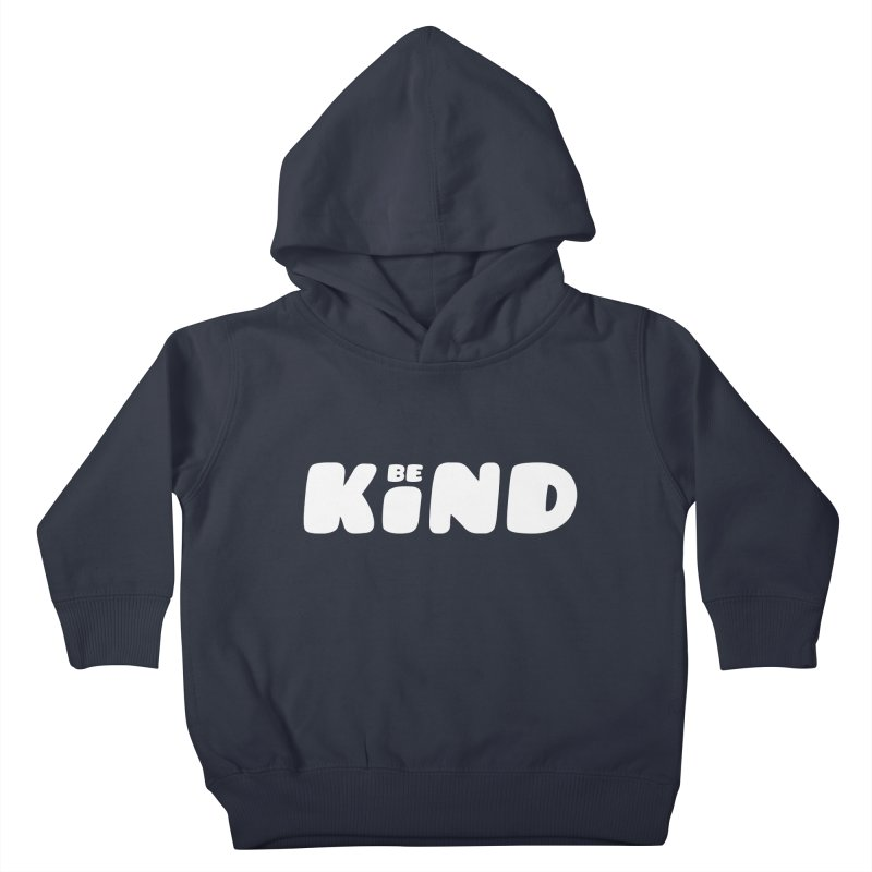 Be Kind Kids Toddler Pullover Hoody by lunchboxbrain's Artist Shop