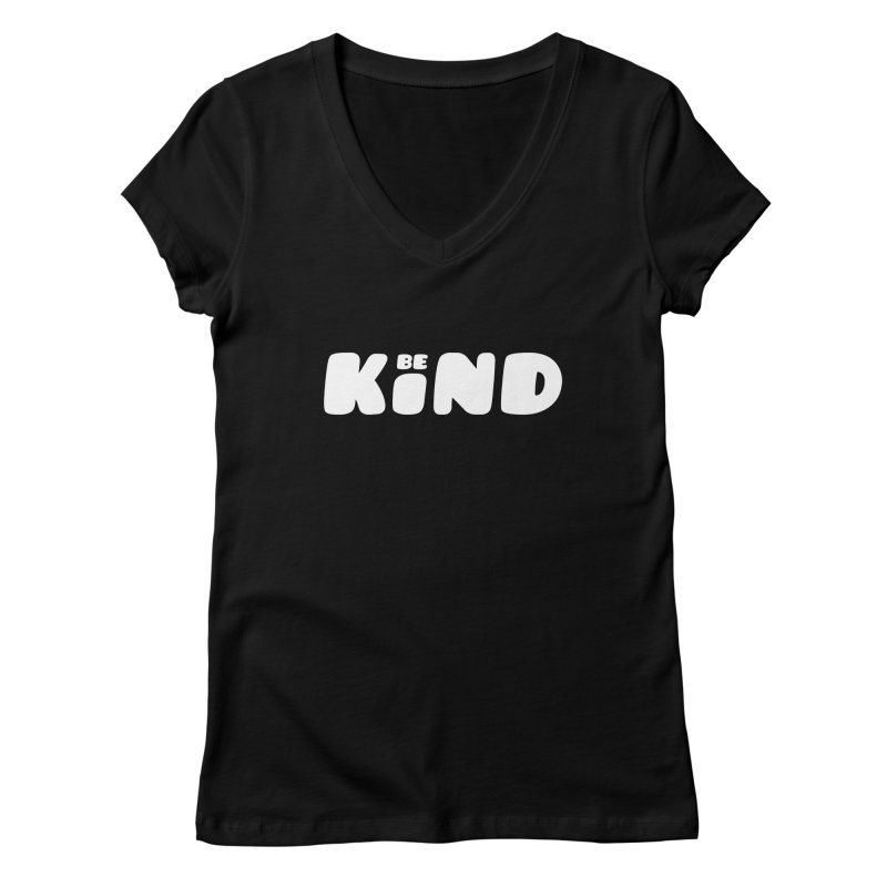 Be Kind Women's V-Neck by lunchboxbrain's Artist Shop