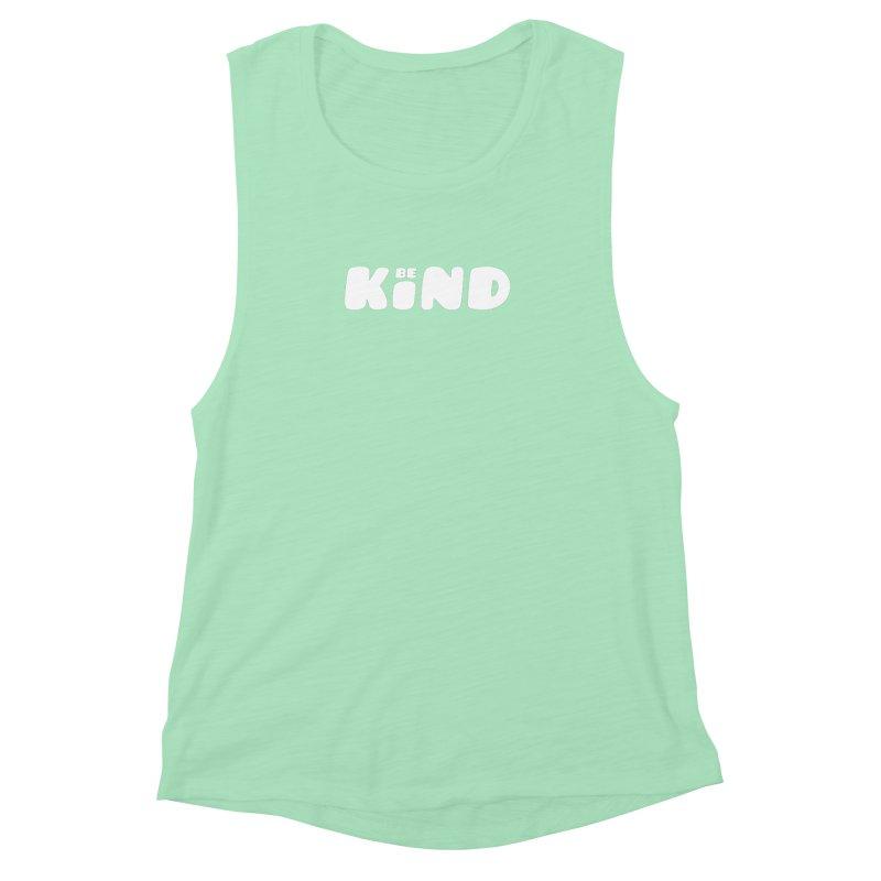 Be Kind Women's Muscle Tank by lunchboxbrain's Artist Shop