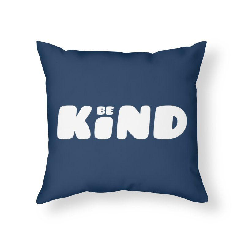Be Kind Home Throw Pillow by lunchboxbrain's Artist Shop