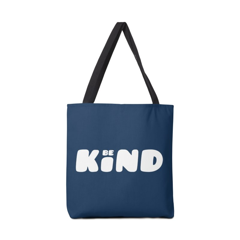Be Kind Accessories Tote Bag Bag by lunchboxbrain's Artist Shop