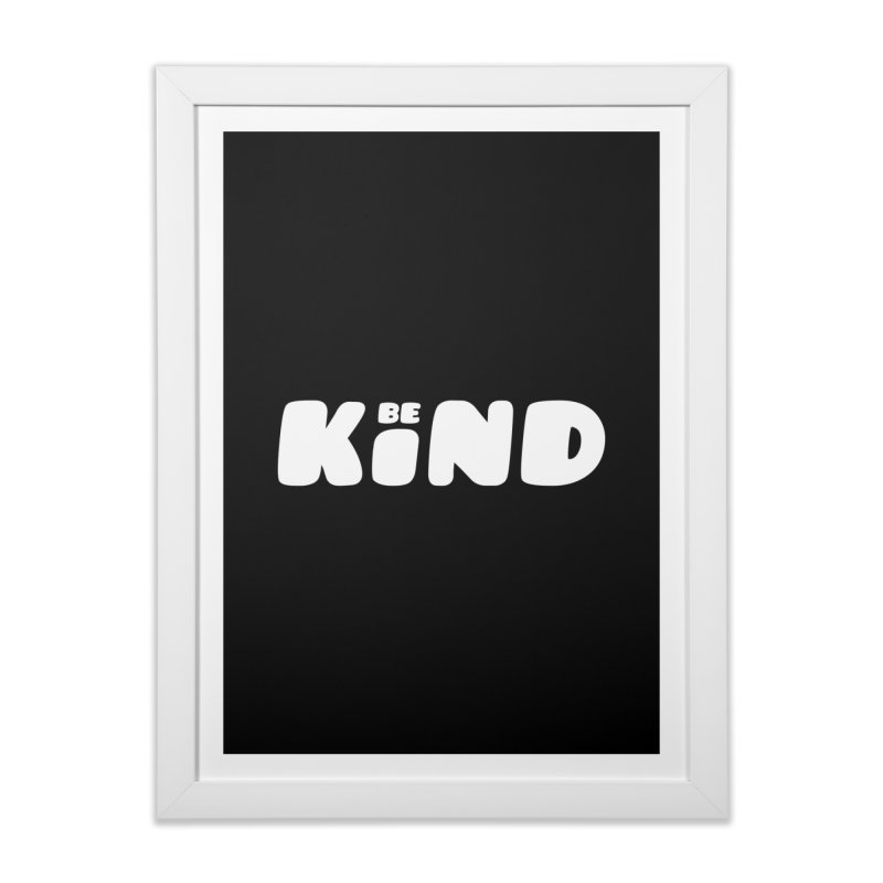 Be Kind Home Framed Fine Art Print by lunchboxbrain's Artist Shop