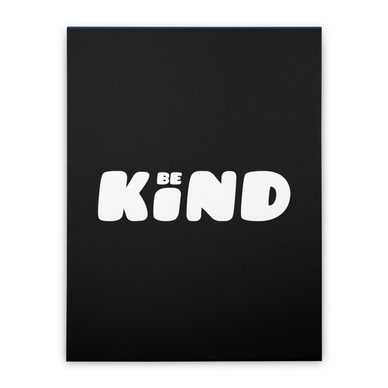 Be Kind Home Stretched Canvas by lunchboxbrain's Artist Shop