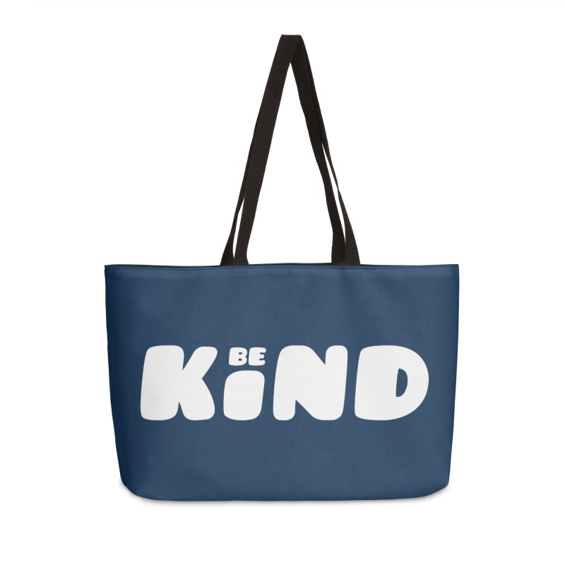 Be Kind Accessories Weekender Bag Bag by lunchboxbrain's Artist Shop