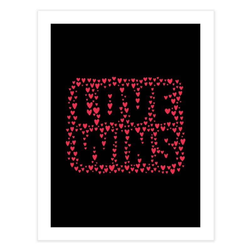 Love Wins Home Fine Art Print by lunchboxbrain's Artist Shop