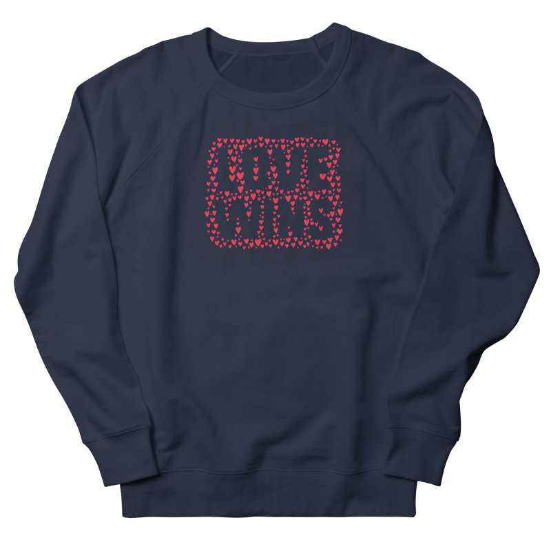 Love Wins Women's French Terry Sweatshirt by lunchboxbrain's Artist Shop