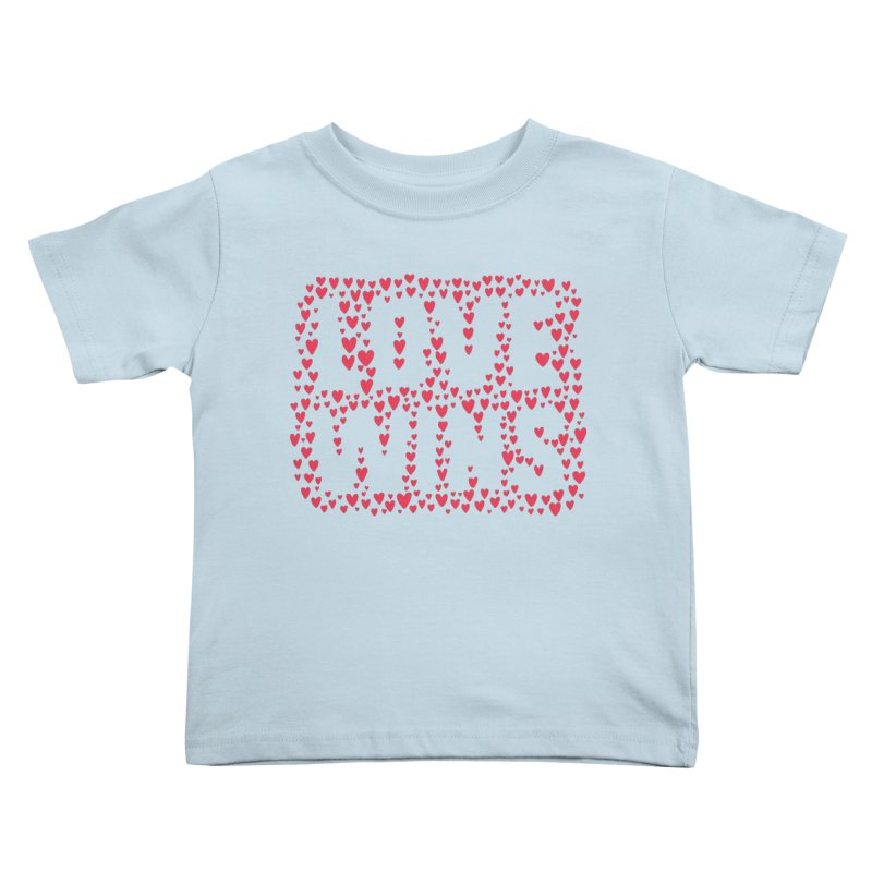 Love Wins Kids Toddler T-Shirt by lunchboxbrain's Artist Shop