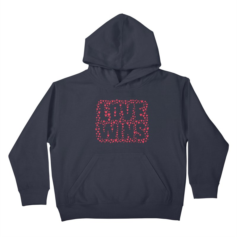 Love Wins Kids Pullover Hoody by lunchboxbrain's Artist Shop