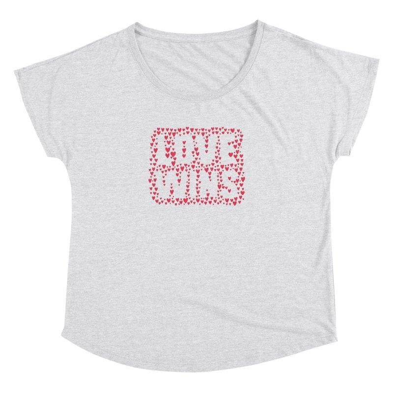 Love Wins Women's Dolman by lunchboxbrain's Artist Shop