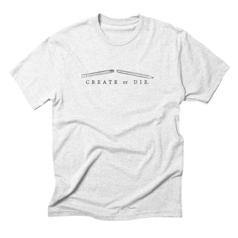 Create or Die Men's Triblend T-shirt by lunchboxbrain's Artist Shop