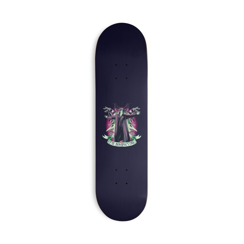 It's Showtime Accessories Skateboard by lvbart's Artist Shop