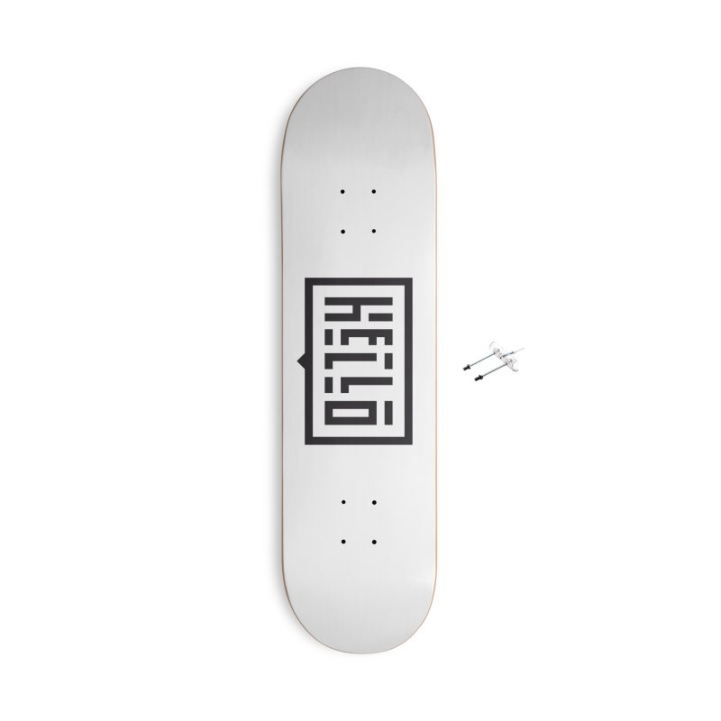 Hello Accessories With Hanging Hardware Skateboard by LVS360 Artist Shop