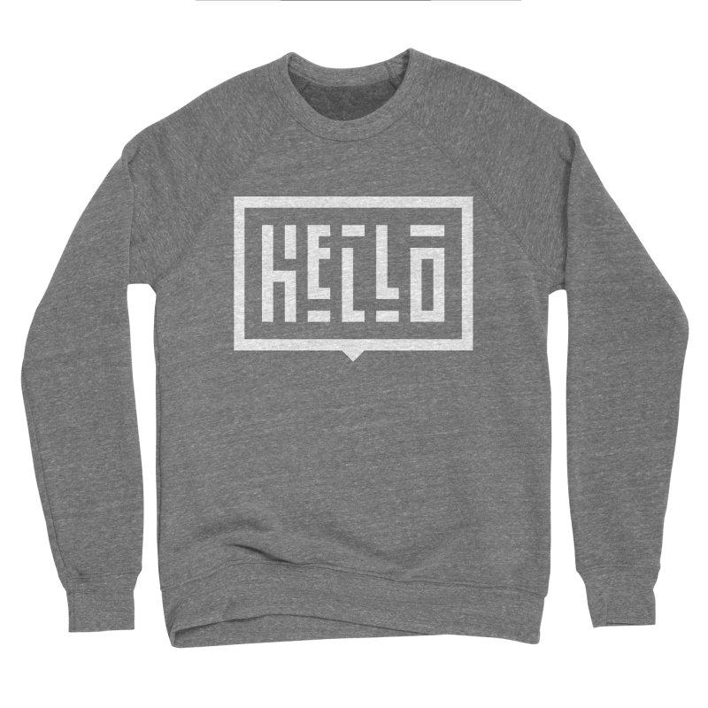 Hello WHT Women's Sponge Fleece Sweatshirt by LVS360 Artist Shop
