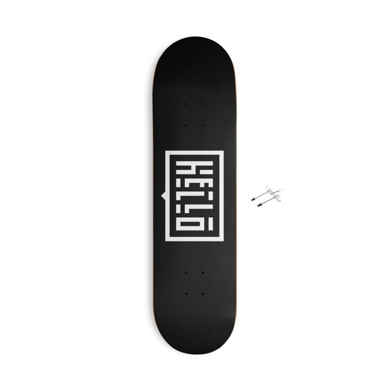 Hello WHT Accessories With Hanging Hardware Skateboard by LVS360 Artist Shop