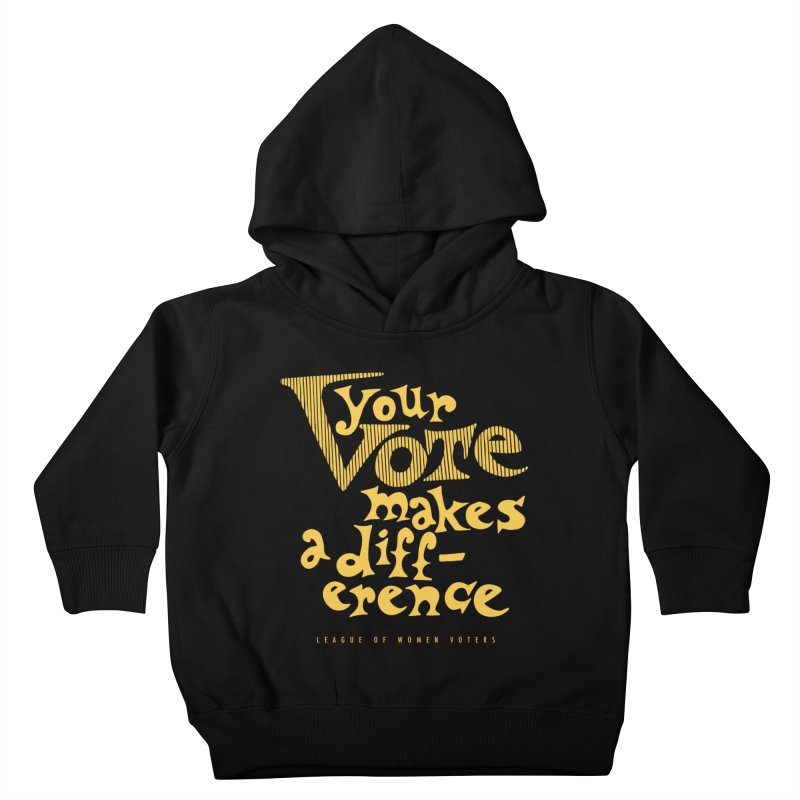 League of Women Voters of Mount Baldy - Gold Kids Toddler Pullover Hoody by lwvmtbaldy's Artist Shop