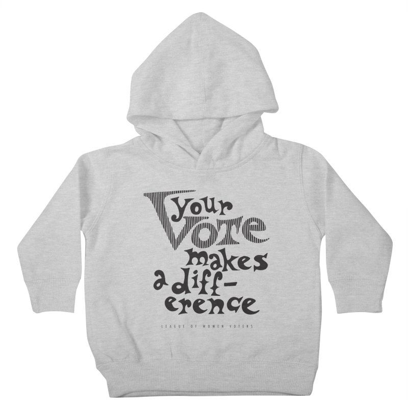League of Women Voters of Mount Baldy - Black Kids Toddler Pullover Hoody by lwvmtbaldy's Artist Shop