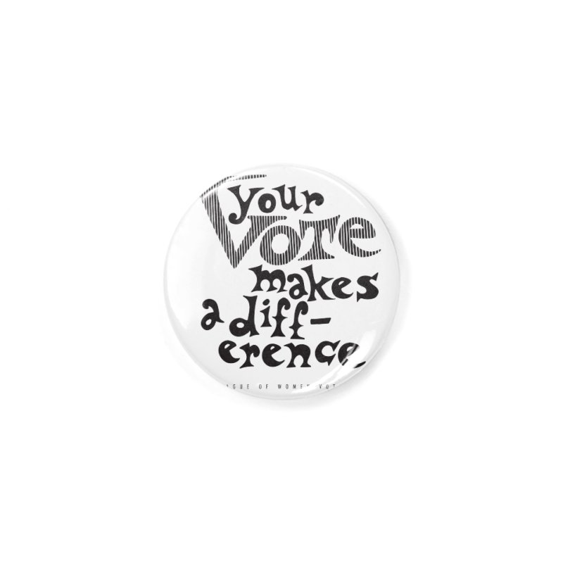 League of Women Voters of Mount Baldy - Black Accessories Button by lwvmtbaldy's Artist Shop