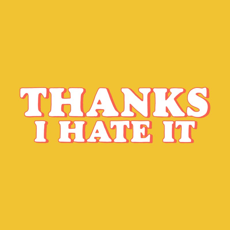 Thanks I Hate It Accessories Button by Luis Romero