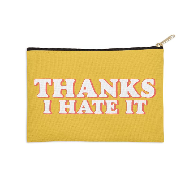 Thanks I Hate It Accessories Zip Pouch by Luis Romero Shop