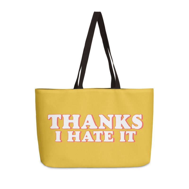 Thanks I Hate It Accessories Weekender Bag Bag by Luis Romero Shop