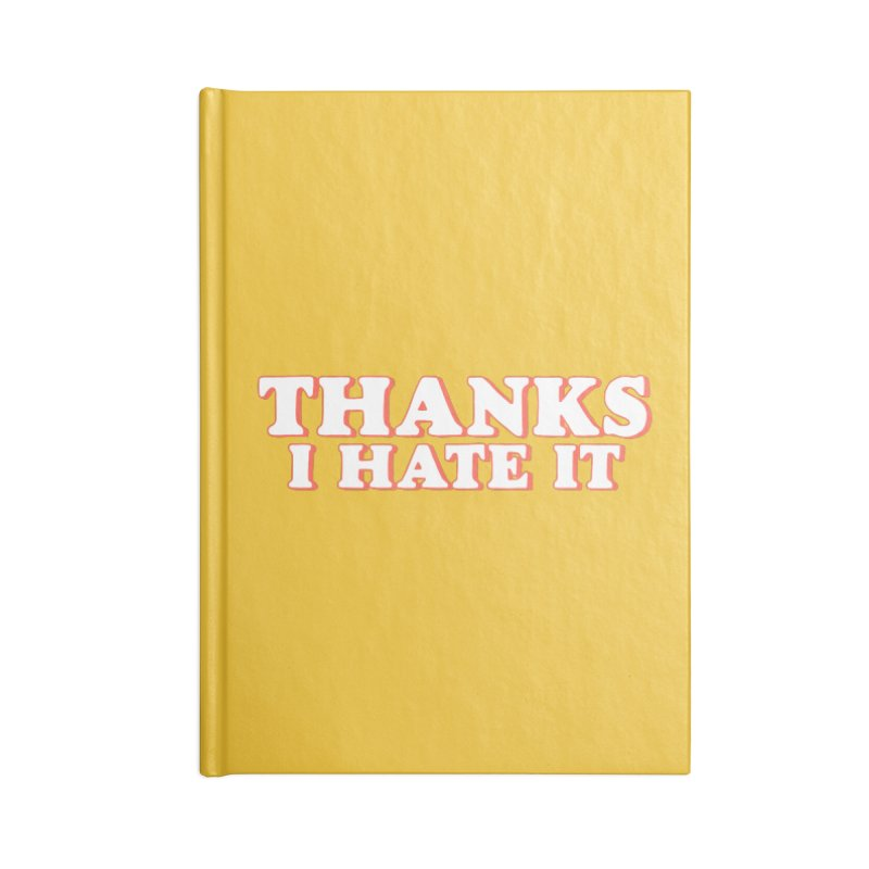 Thanks I Hate It Accessories Lined Journal Notebook by Luis Romero