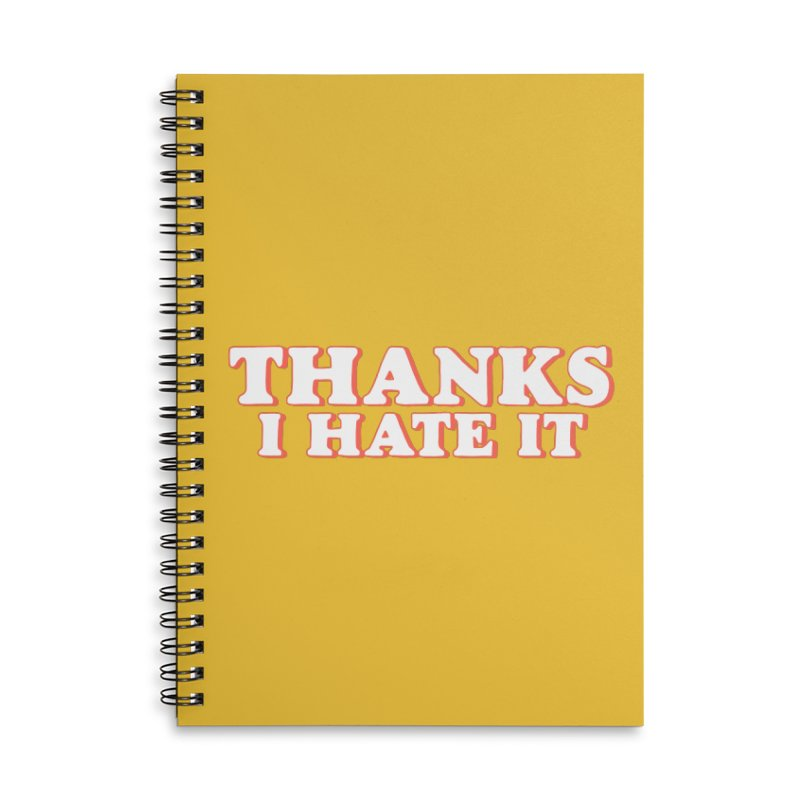 Thanks I Hate It Accessories Lined Spiral Notebook by Luis Romero Shop