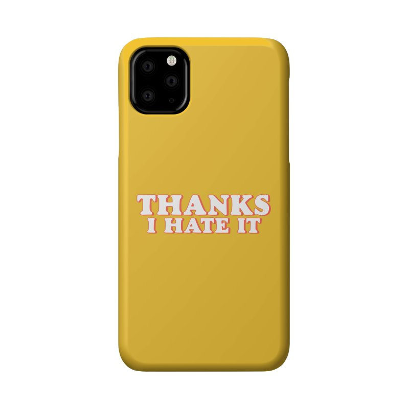 Thanks I Hate It Accessories Phone Case by Luis Romero Shop