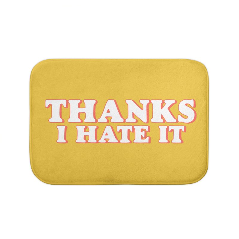 Thanks I Hate It Home Goods Bath Mat by Luis Romero
