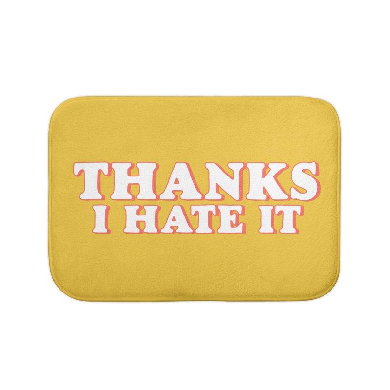 Thanks I Hate It Home Bath Mat by Luis Romero Shop