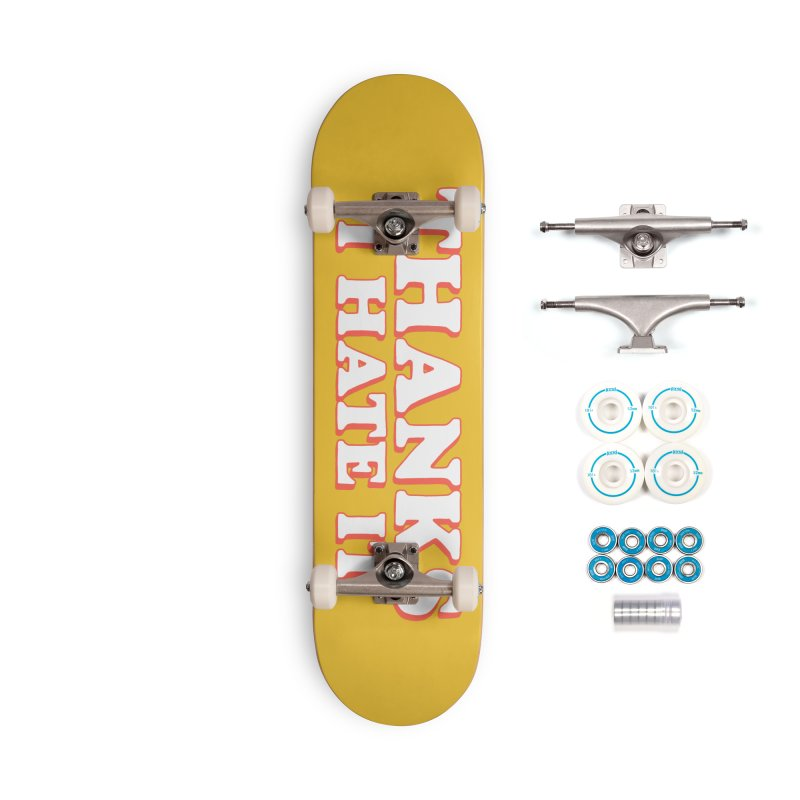 Thanks I Hate It Accessories Complete - Basic Skateboard by Luis Romero Shop