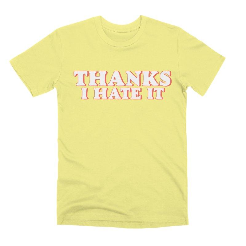 Thanks I Hate It Men's Premium T-Shirt by Luis Romero Shop