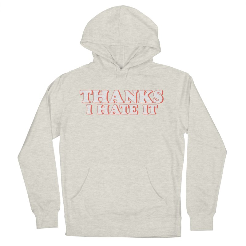 Thanks I Hate It Men's French Terry Pullover Hoody by Luis Romero Shop