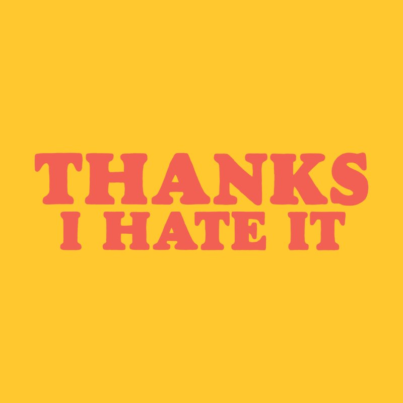 Thanks I Hate It (Red) Men's T-Shirt by Luis Romero