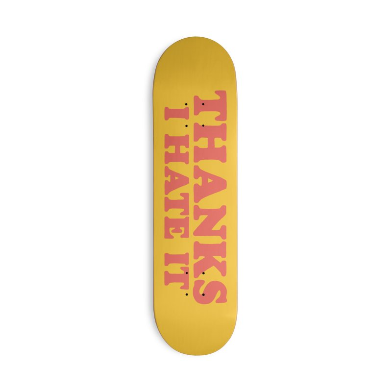 Thanks I Hate It (Red) in Deck Only Skateboard by Luis Romero