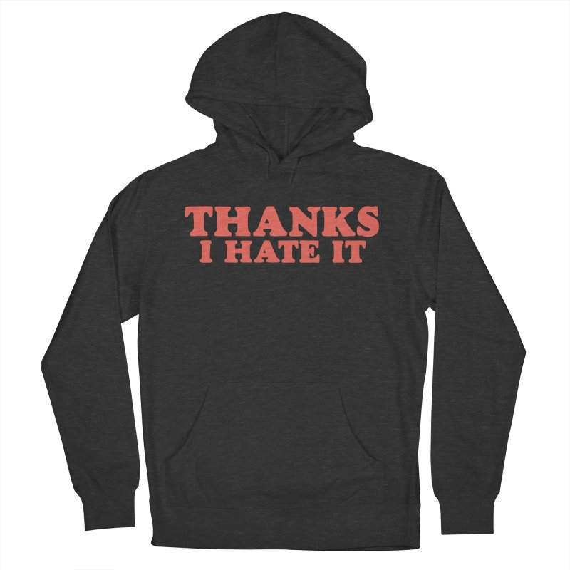 Thanks I Hate It (Red) Men's French Terry Pullover Hoody by Luis Romero