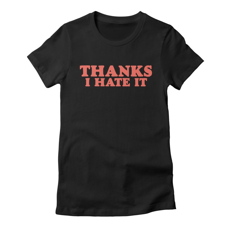 Thanks I Hate It (Red) Women's Fitted T-Shirt by Luis Romero Shop