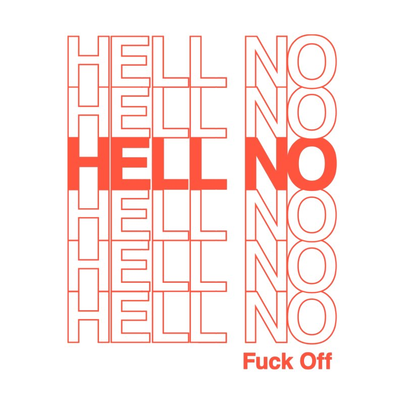 Hell No Men's T-Shirt by Luis Romero