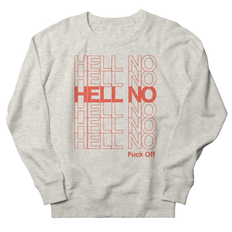 Hell No Women's French Terry Sweatshirt by Luis Romero