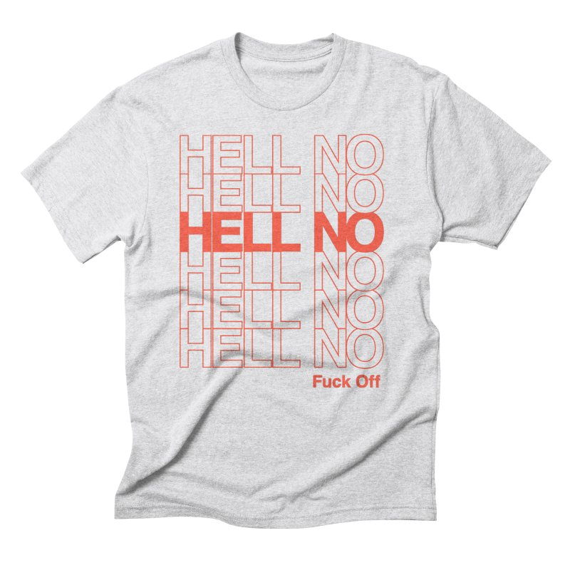 Hell No in Men's Triblend T-Shirt Heather White by Luis Romero