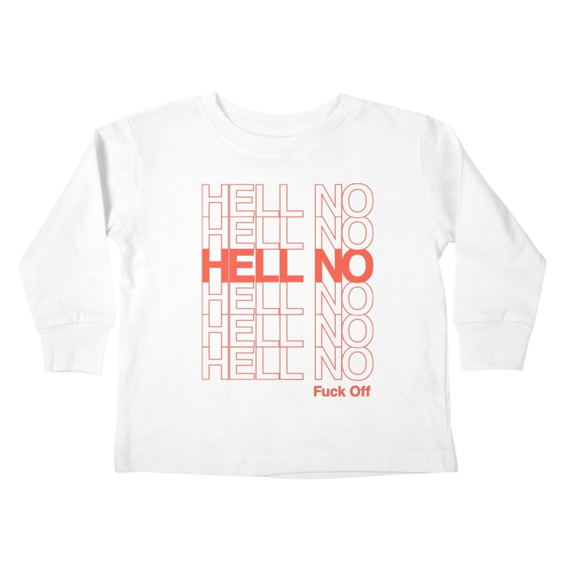 Hell No Kids Toddler Longsleeve T-Shirt by Luis Romero