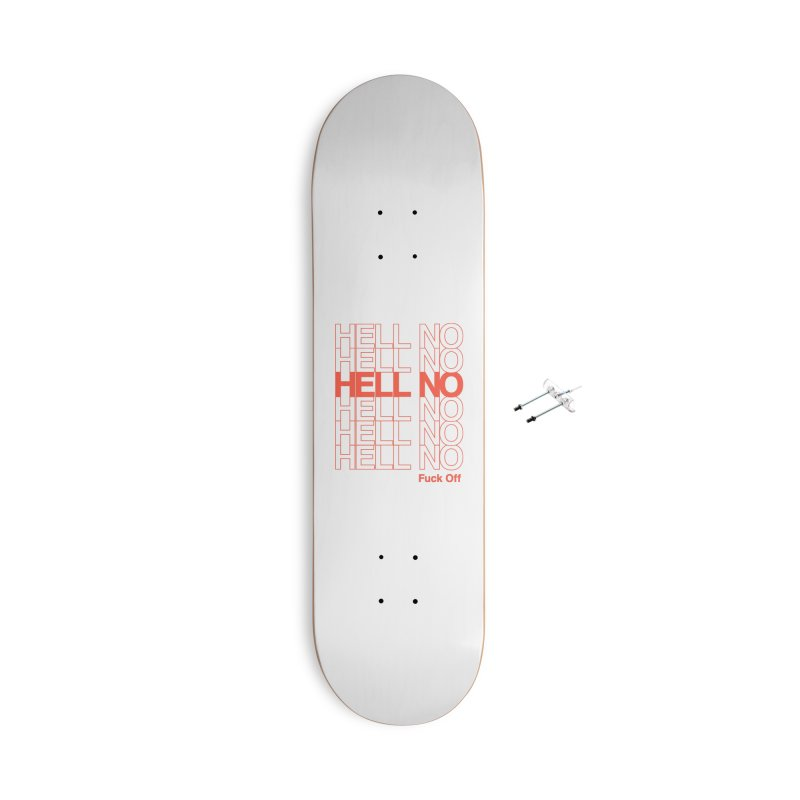 Hell No Accessories With Hanging Hardware Skateboard by Luis Romero
