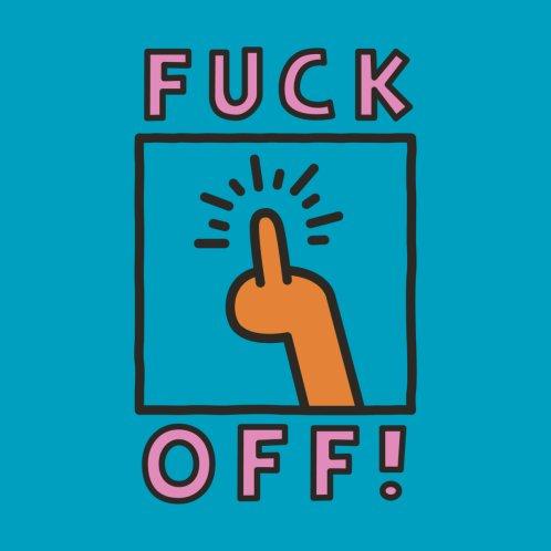 Design for Fuck Off!
