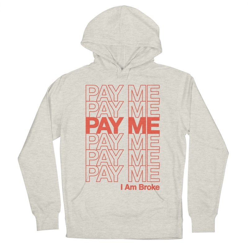 Pay Me Men's French Terry Pullover Hoody by Luis Romero
