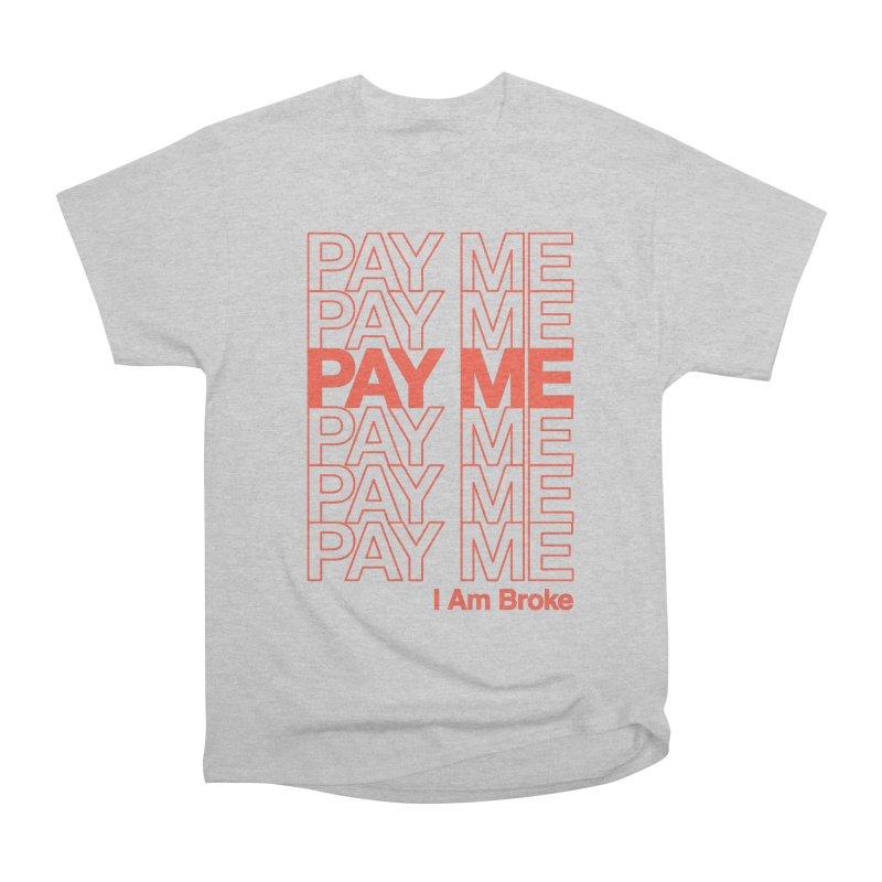 Pay Me Women's Heavyweight Unisex T-Shirt by Luis Romero