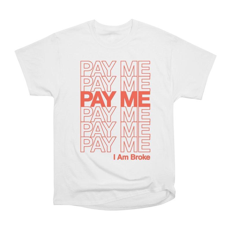 Pay Me Women's T-Shirt by Luis Romero